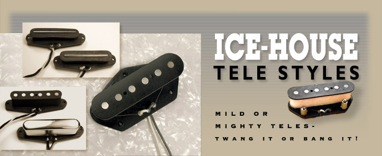 Ice-House Tele Style Pickups by Dave Stephens, SD Pickups, Stephens Design